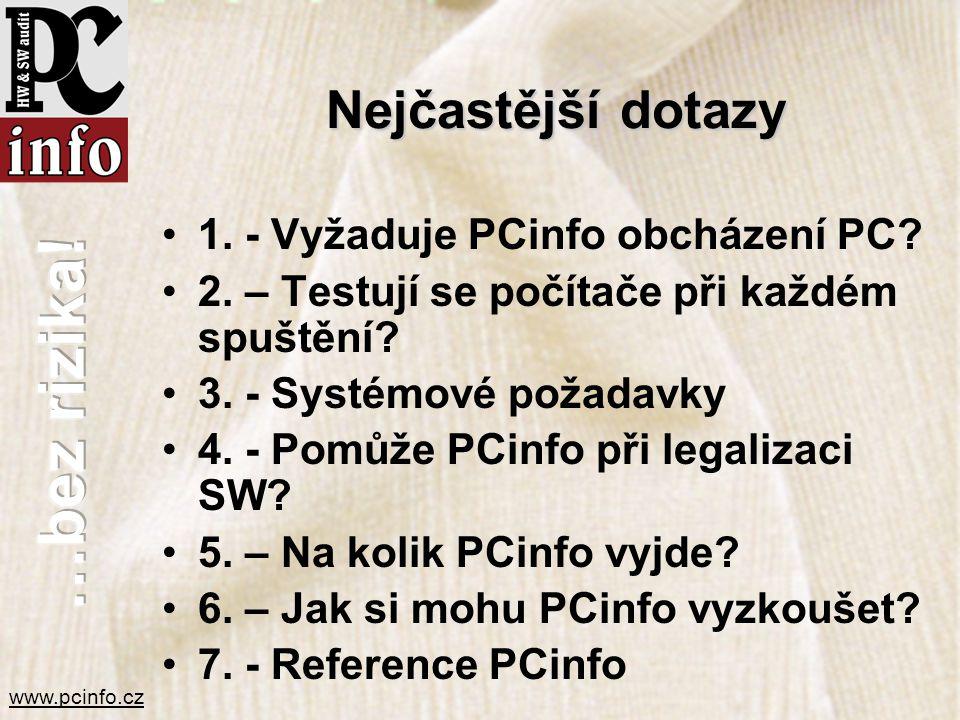 Nejčastější dotazy 1. - Vyžaduje PCinfo obcházení PC