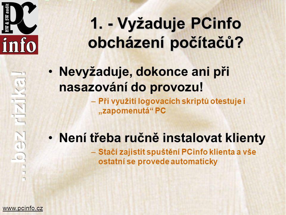1. - Vyžaduje PCinfo obcházení počítačů