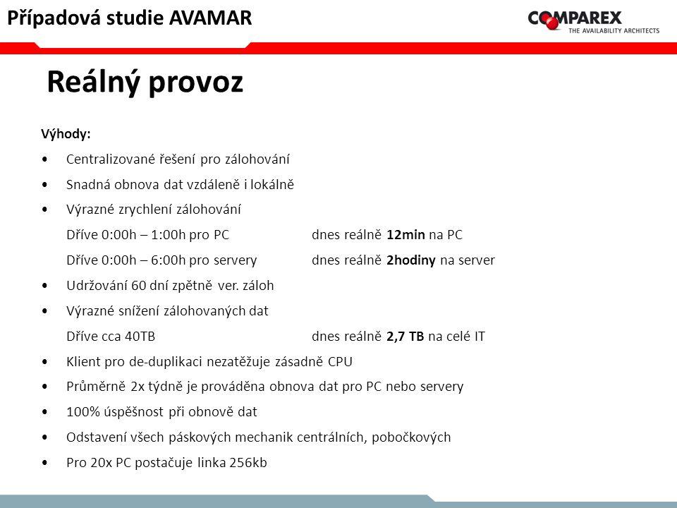 Reálný provoz Případová studie AVAMAR Výhody: