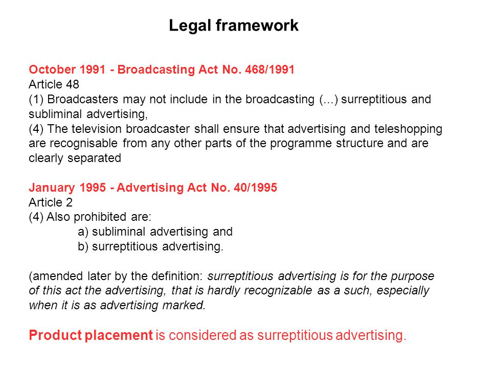 Legal framework October 1991 - Broadcasting Act No. 468/1991. Article 48.