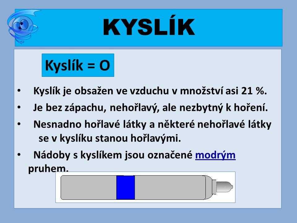 KYSLÍK Kyslík = O Kyslík je obsažen ve vzduchu v množství asi 21 %.