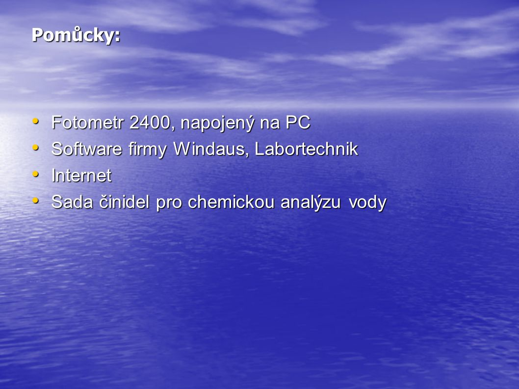 Pomůcky: Fotometr 2400, napojený na PC. Software firmy Windaus, Labortechnik.