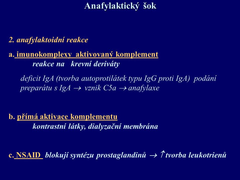 Anafylaktický šok 2. anafylaktoidní reakce
