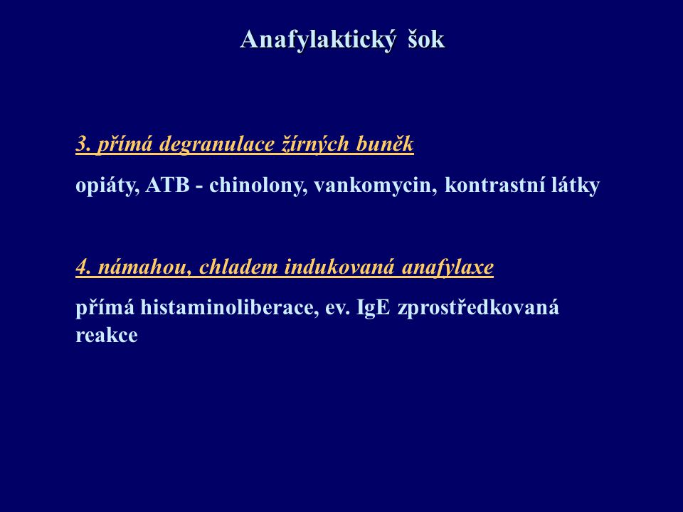 Anafylaktický šok 3. přímá degranulace žírných buněk