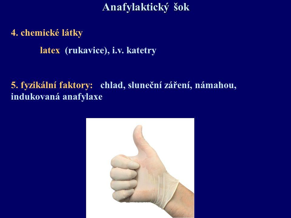 Anafylaktický šok 4. chemické látky latex (rukavice), i.v. katetry