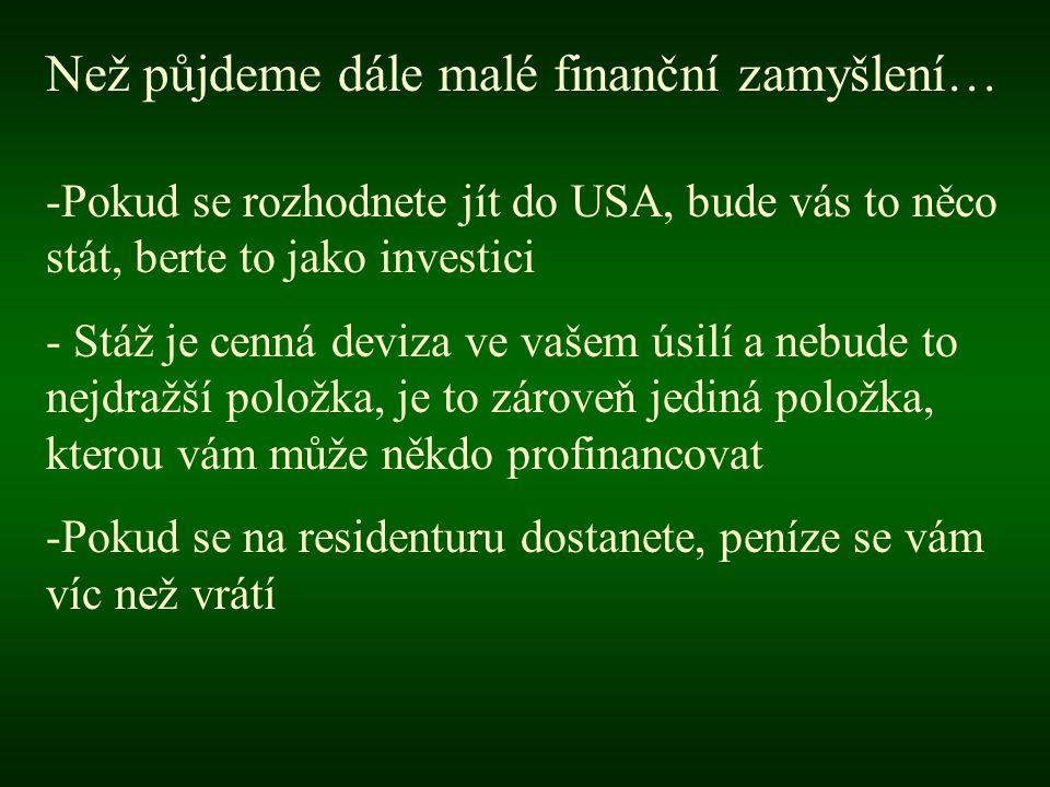 Než půjdeme dále malé finanční zamyšlení…