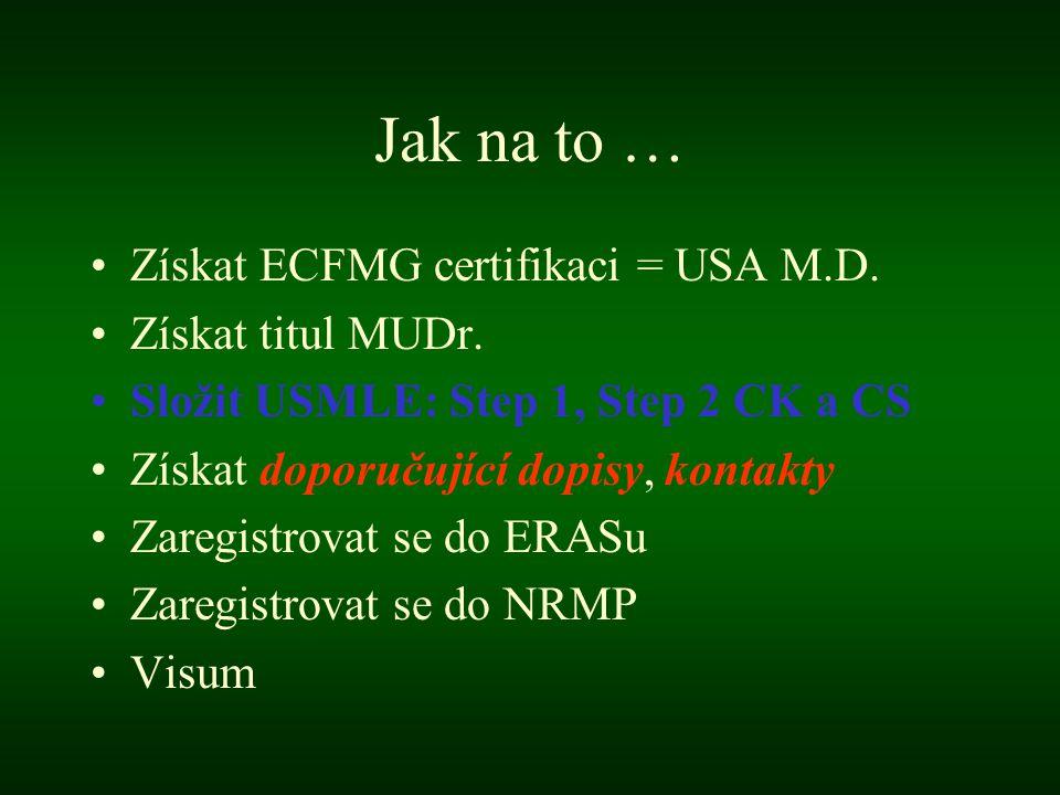 Jak na to … Získat ECFMG certifikaci = USA M.D. Získat titul MUDr.