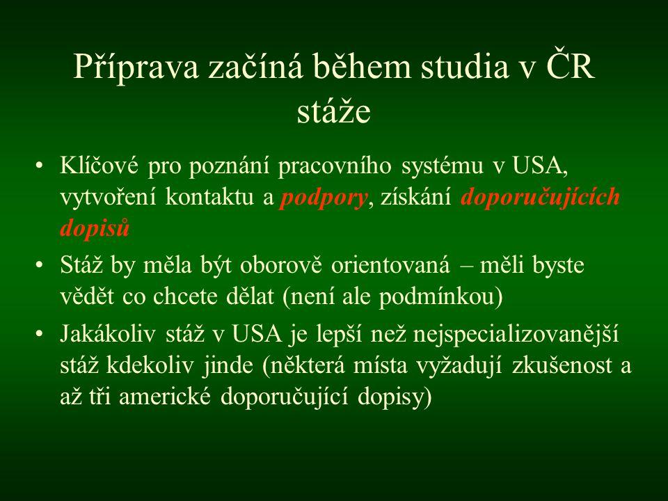 Příprava začíná během studia v ČR stáže
