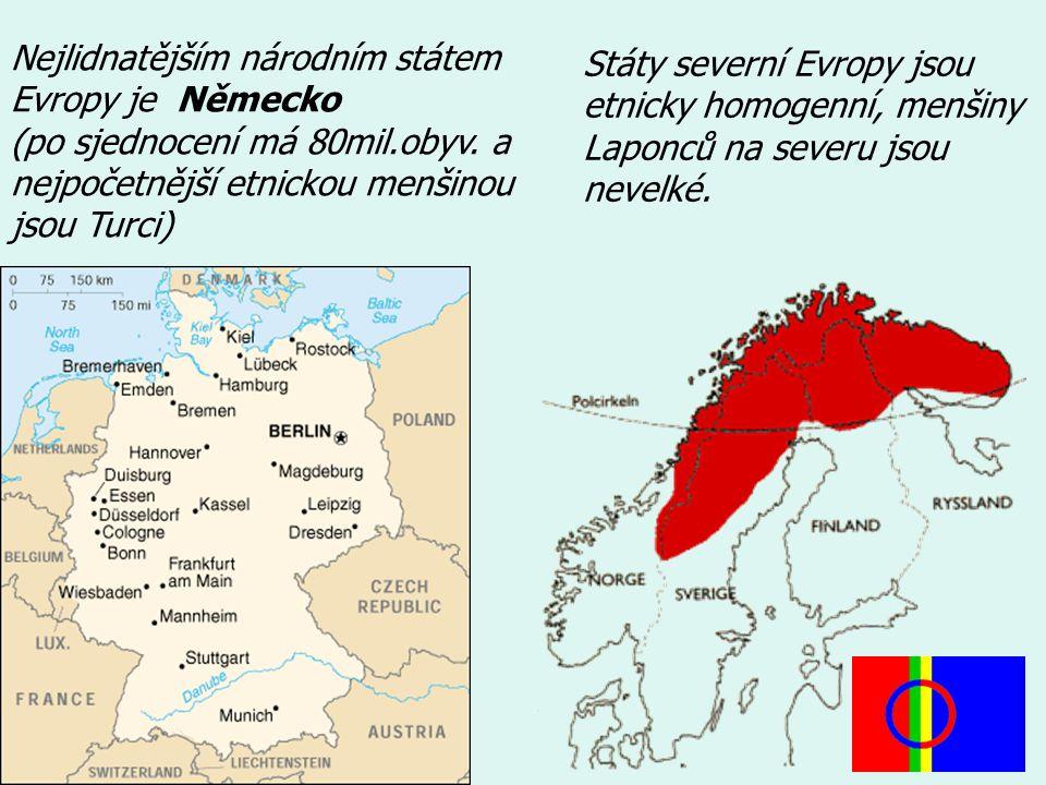 Nejlidnatějším národním státem Evropy je Německo (po sjednocení má 80mil.obyv. a