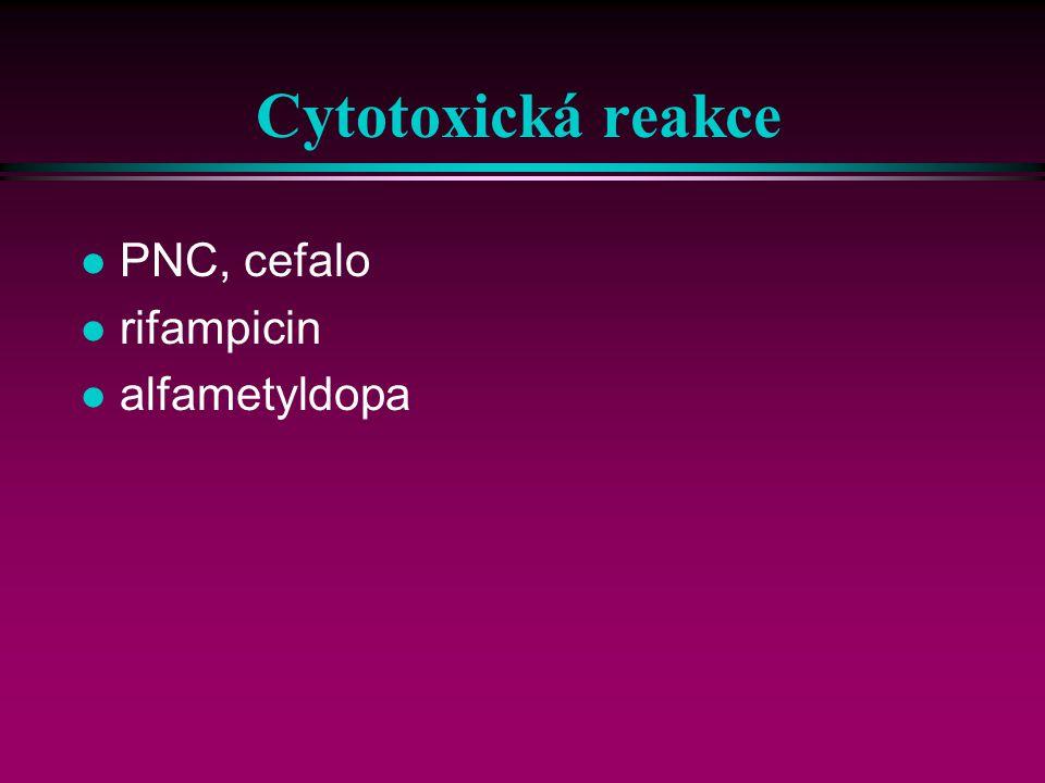 Cytotoxická reakce PNC, cefalo rifampicin alfametyldopa