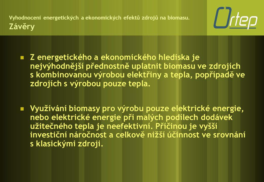 Vyhodnocení energetických a ekonomických efektů zdrojů na biomasu