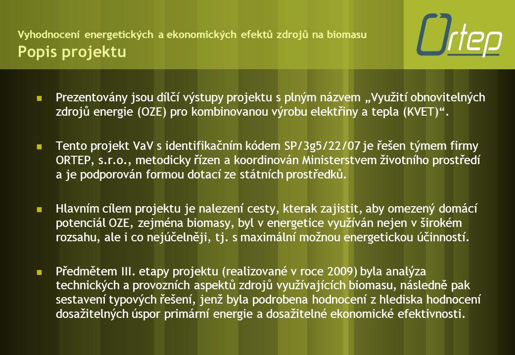 Vyhodnocení energetických a ekonomických efektů zdrojů na biomasu Popis projektu