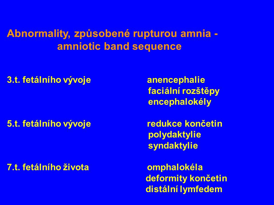 Abnormality, způsobené rupturou amnia - amniotic band sequence