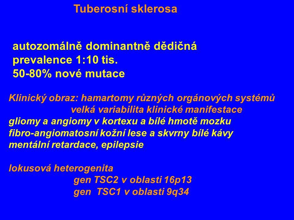 autozomálně dominantně dědičná prevalence 1:10 tis. 50-80% nové mutace