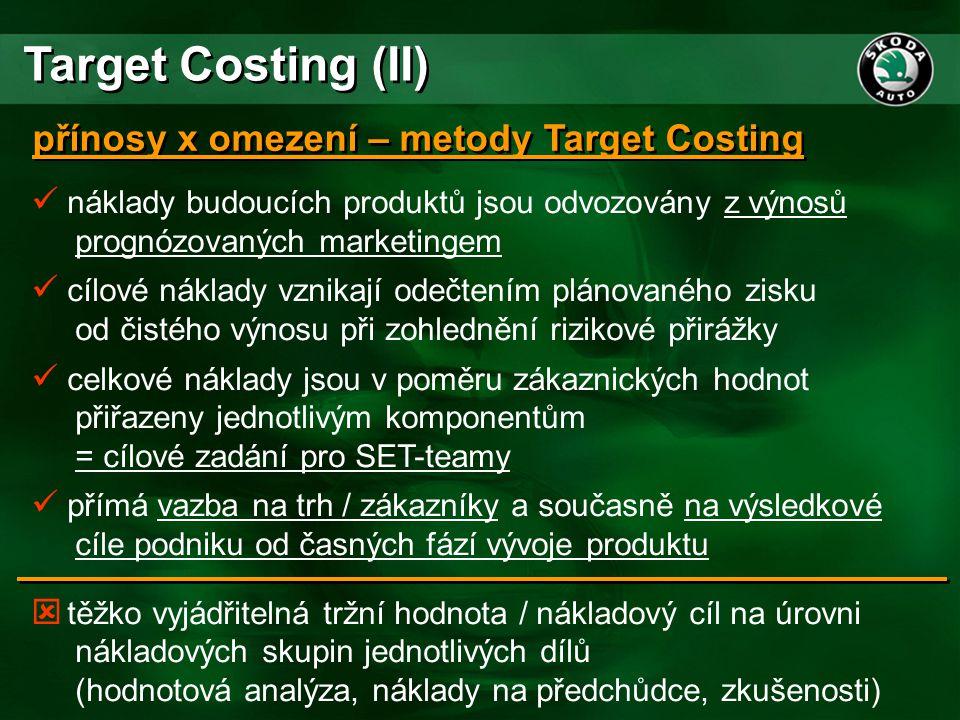 Target Costing (II) přínosy x omezení – metody Target Costing