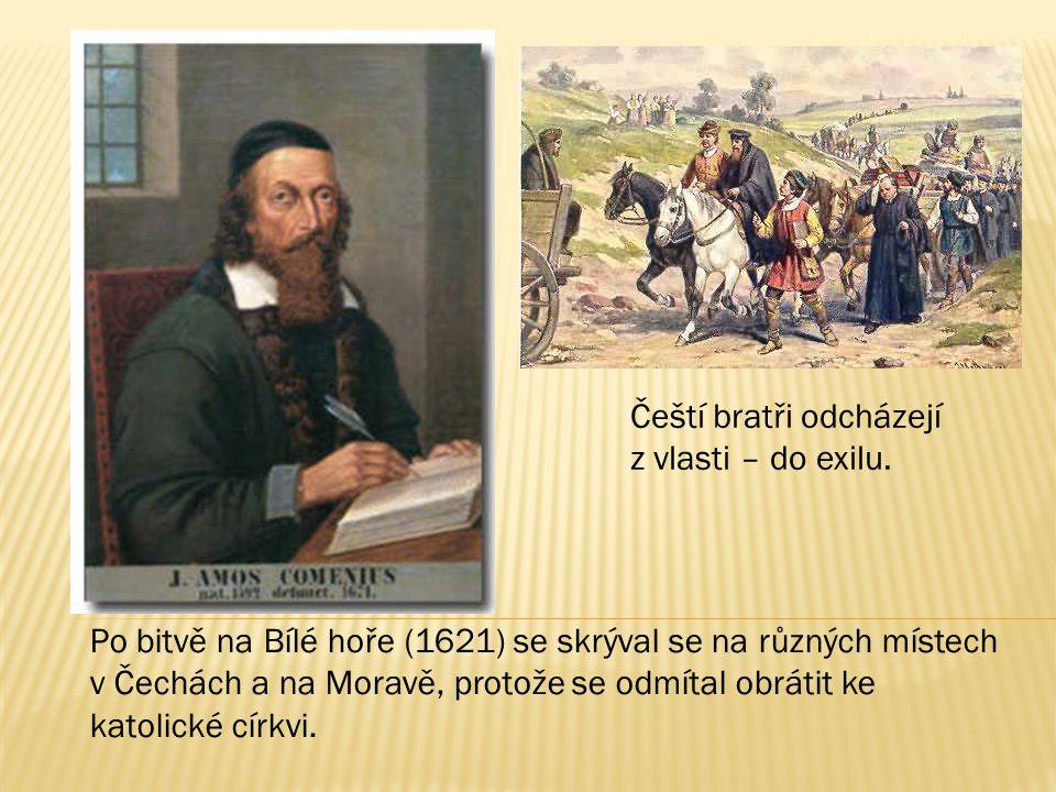 Čeští bratři odcházejí z vlasti – do exilu.