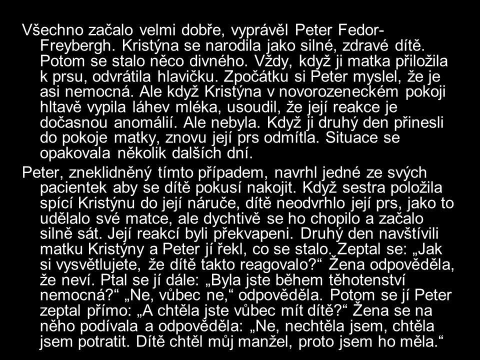 Všechno začalo velmi dobře, vyprávěl Peter Fedor-Freybergh