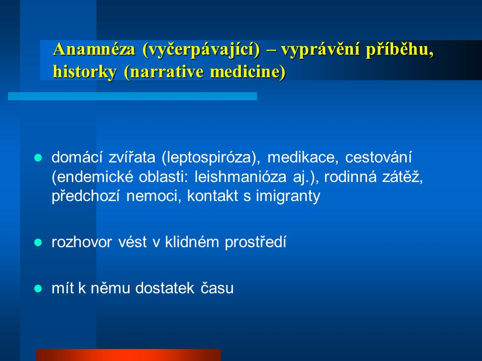 Anamnéza (vyčerpávající) – vyprávění příběhu, historky (narrative medicine)