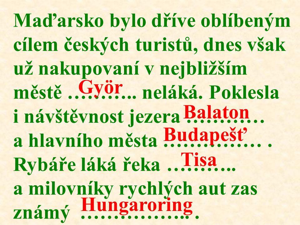 Maďarsko bylo dříve oblíbeným