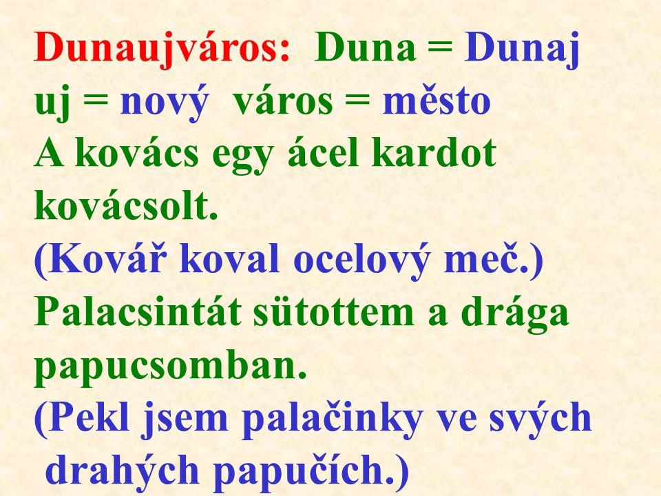 Dunaujváros: Duna = Dunaj
