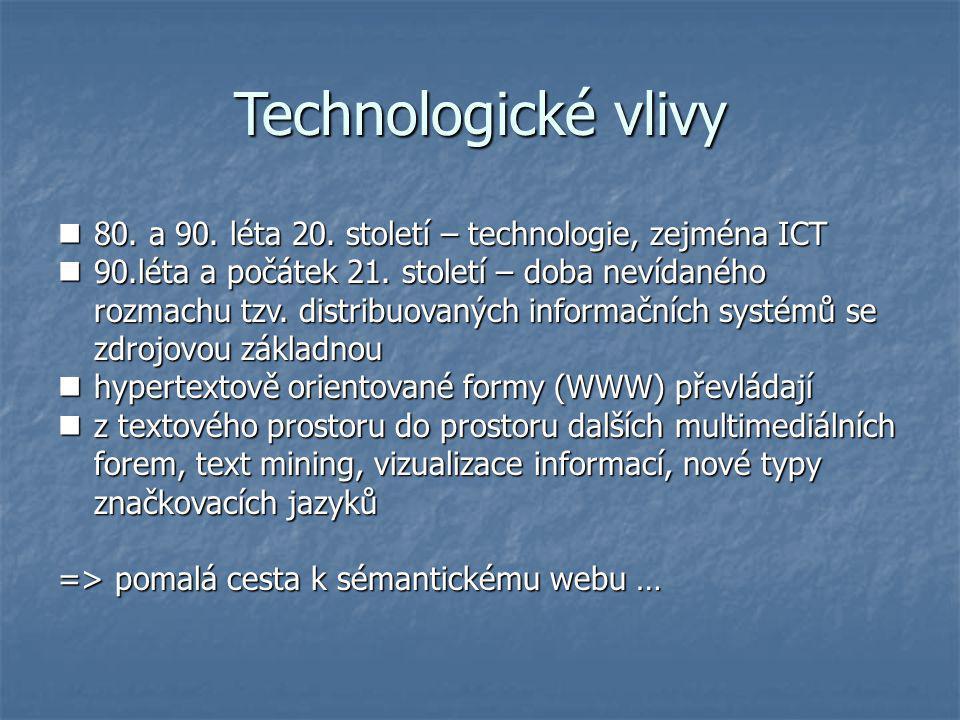 Technologické vlivy 80. a 90. léta 20. století – technologie, zejména ICT.