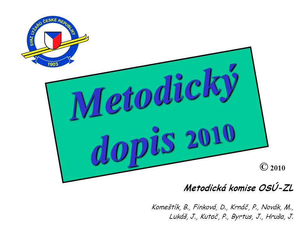 Metodický dopis 2010 © 2010. Metodická komise OSÚ-ZL. Komeštík, B., Finková, D., Krnáč, P., Novák, M.,