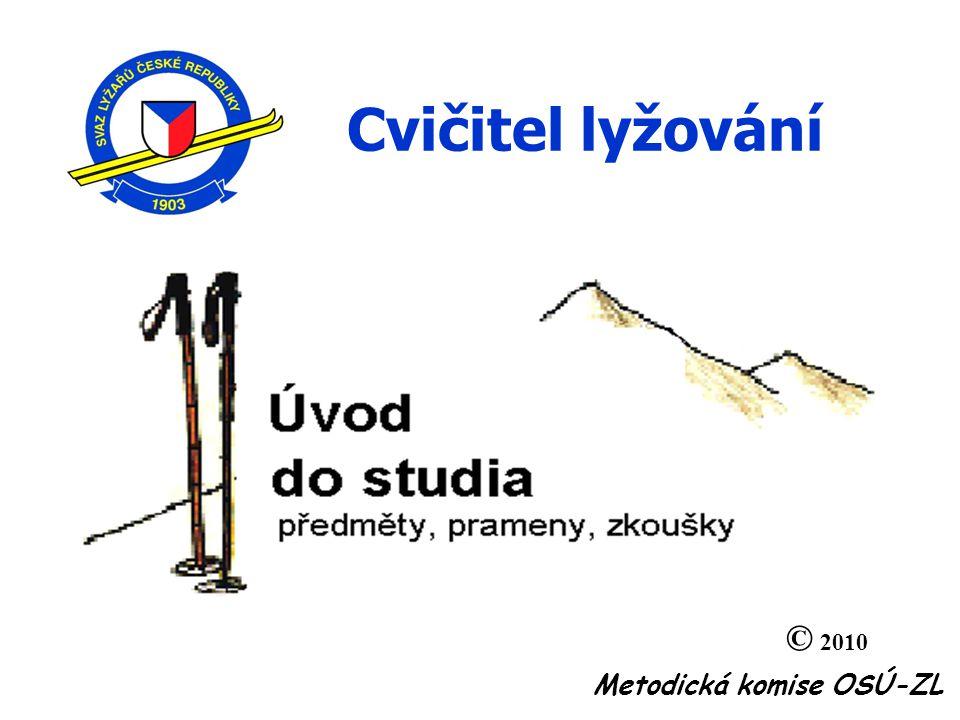 Cvičitel lyžování © 2010 Metodická komise OSÚ-ZL 19