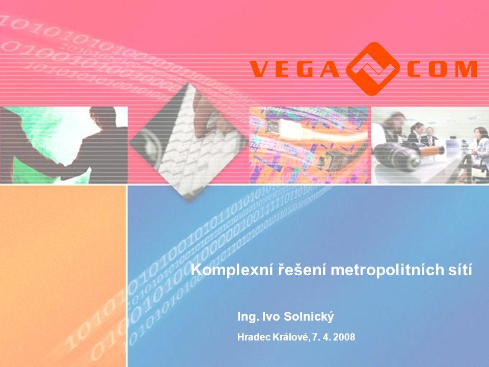 Komplexní řešení metropolitních sítí