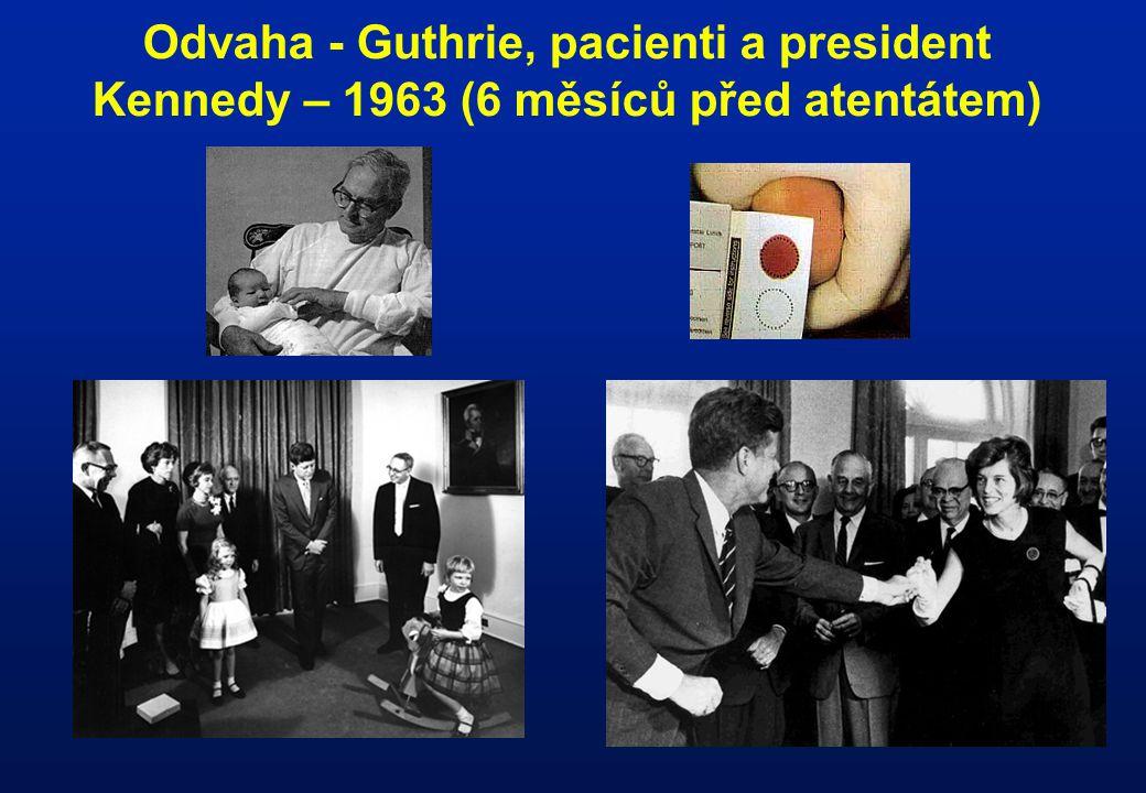 Odvaha - Guthrie, pacienti a president Kennedy – 1963 (6 měsíců před atentátem)
