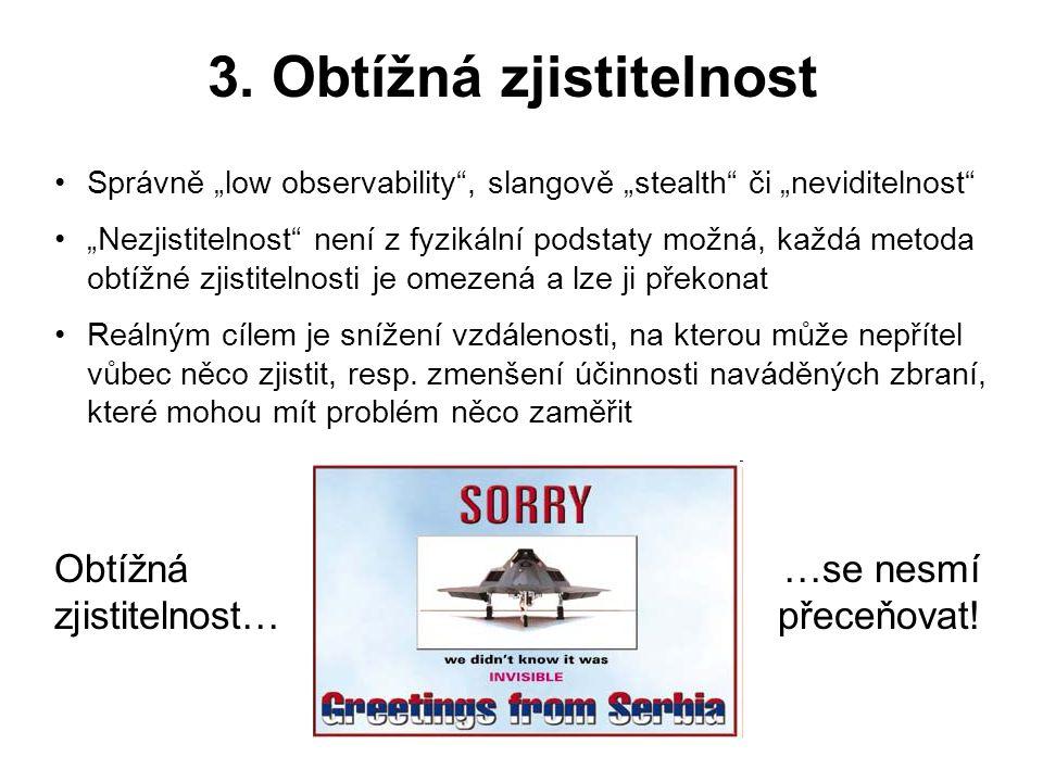 3. Obtížná zjistitelnost