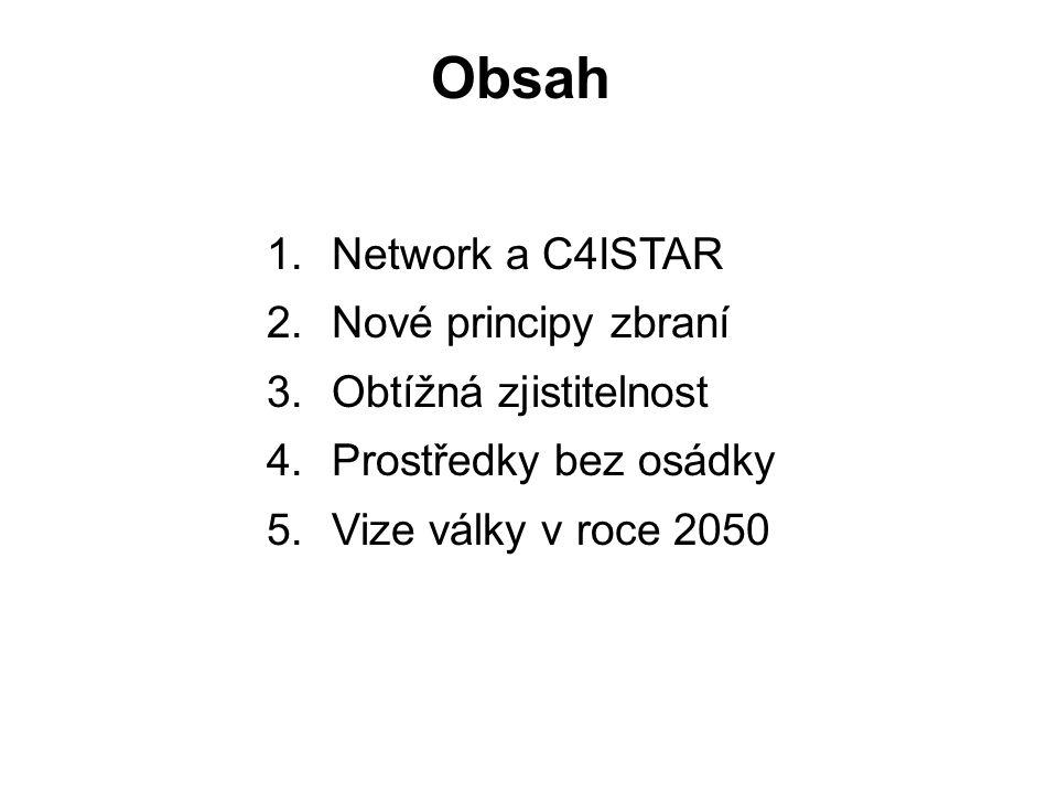Obsah Network a C4ISTAR Nové principy zbraní Obtížná zjistitelnost