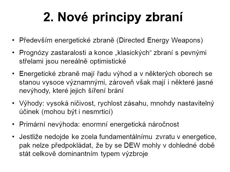 2. Nové principy zbraní Především energetické zbraně (Directed Energy Weapons)