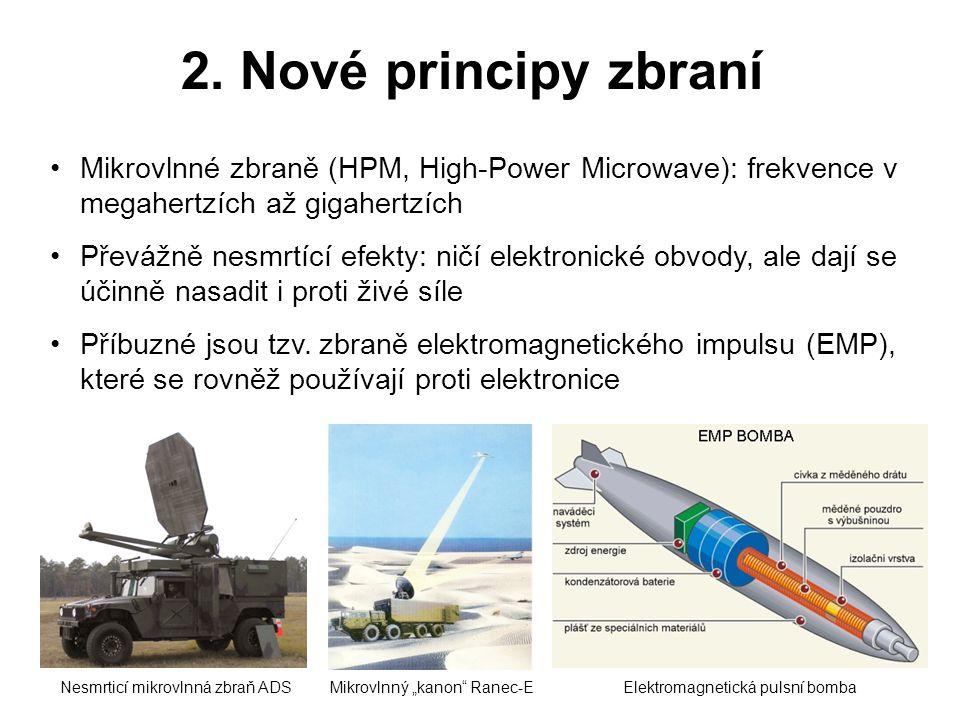 2. Nové principy zbraní Mikrovlnné zbraně (HPM, High-Power Microwave): frekvence v megahertzích až gigahertzích.