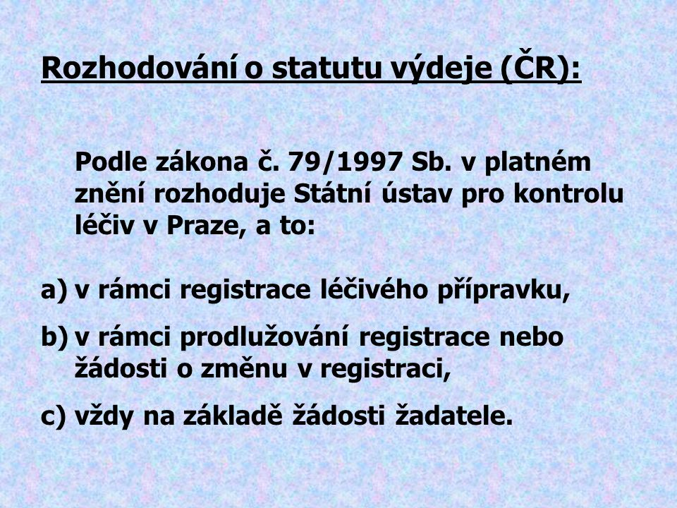 Rozhodování o statutu výdeje (ČR):