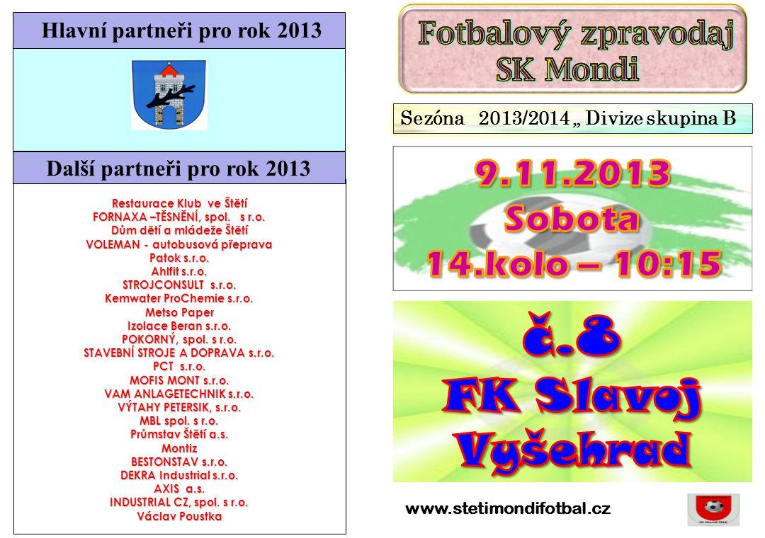 č.8 FK Slavoj Vyšehrad 9.11.2013 Sobota 14.kolo – 10:15