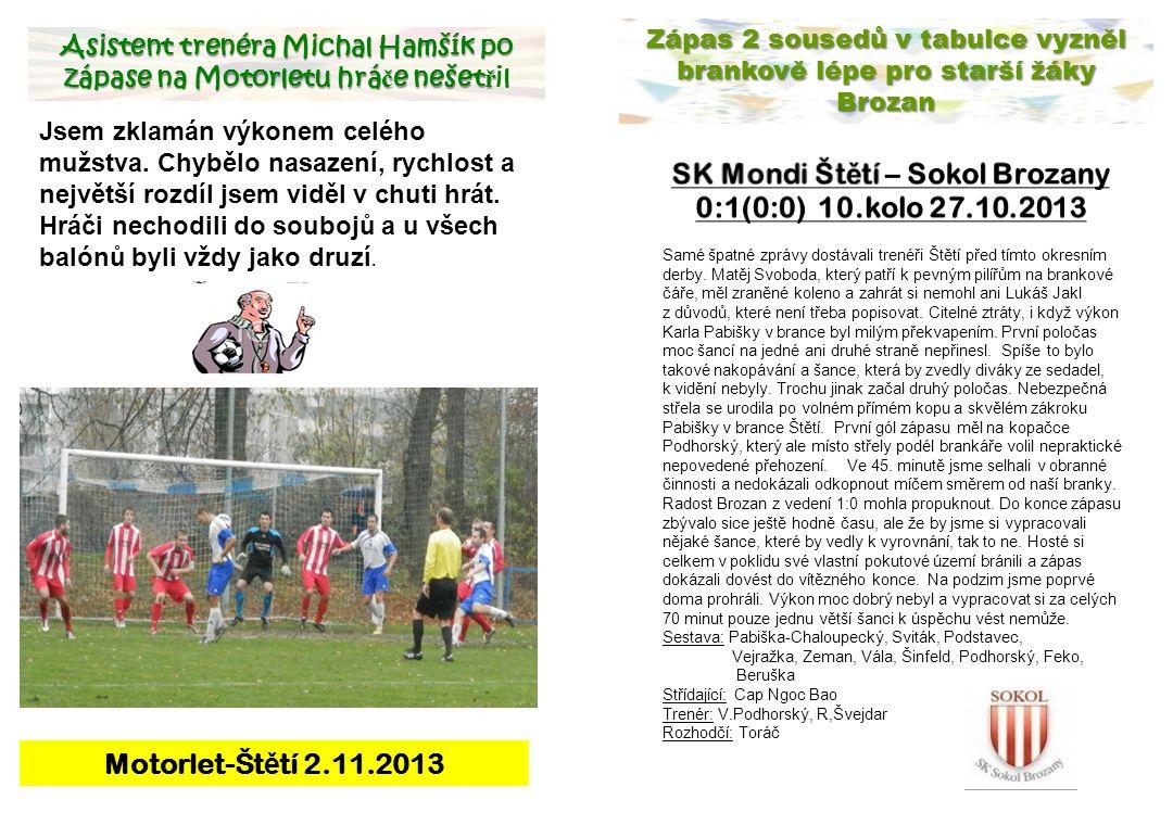 SK Mondi Štětí – Sokol Brozany 0:1(0:0) 10.kolo 27.10.2013