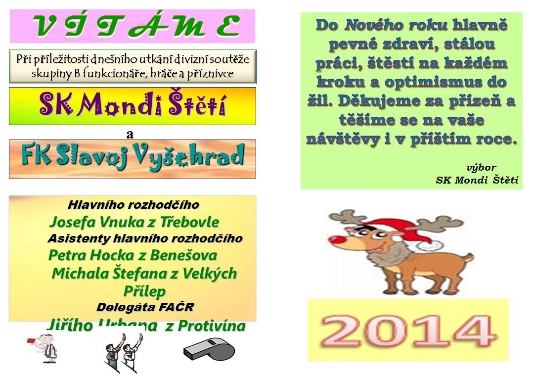 V Í T Á M E SK Mondi Štětí FK Slavoj Vyšehrad