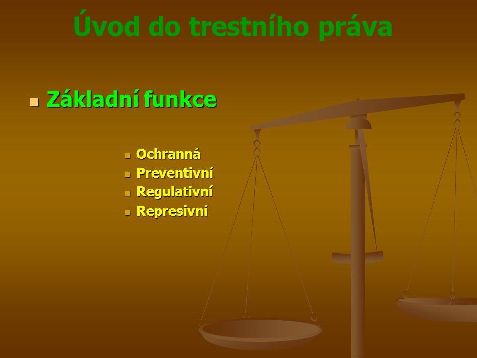 Základní funkce Ochranná Preventivní Regulativní Represivní