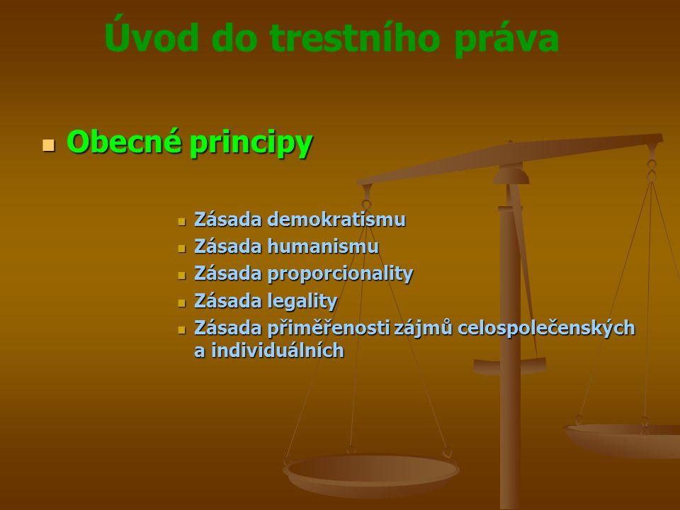 Obecné principy Zásada demokratismu Zásada humanismu