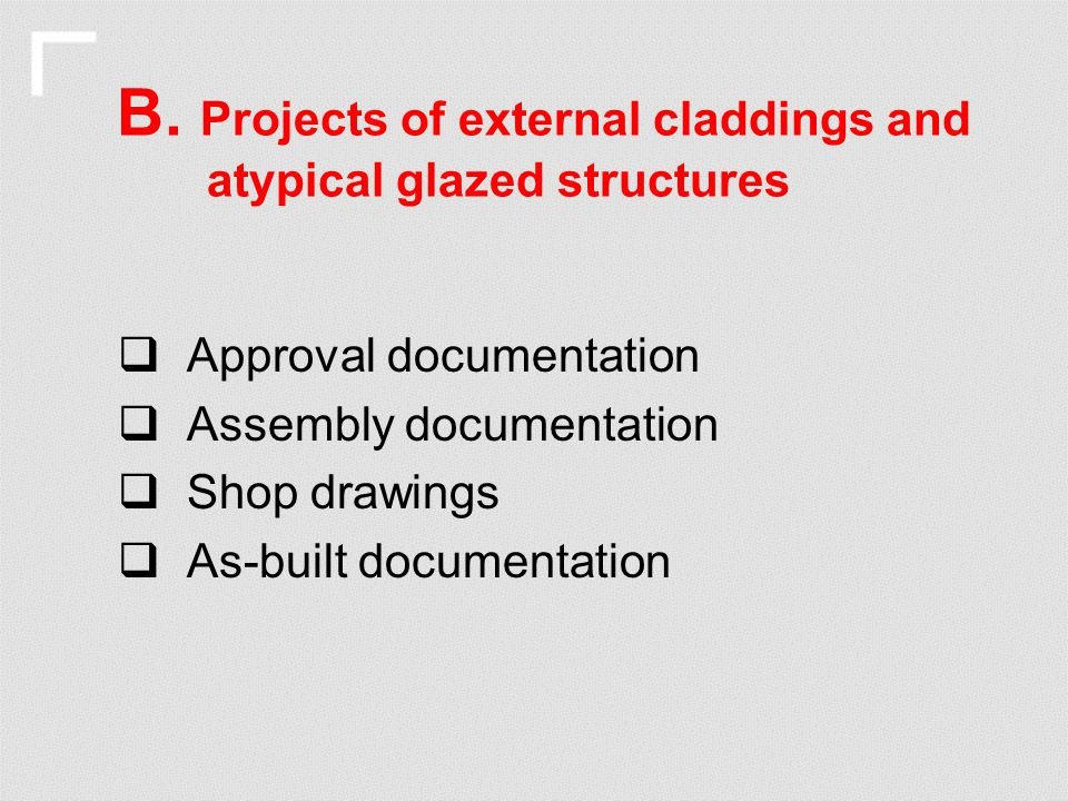 B. Projects of external claddings and atypical glazed structures