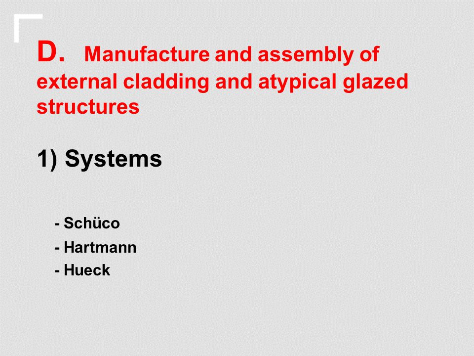 D. Manufacture and assembly of external cladding and atypical glazed structures