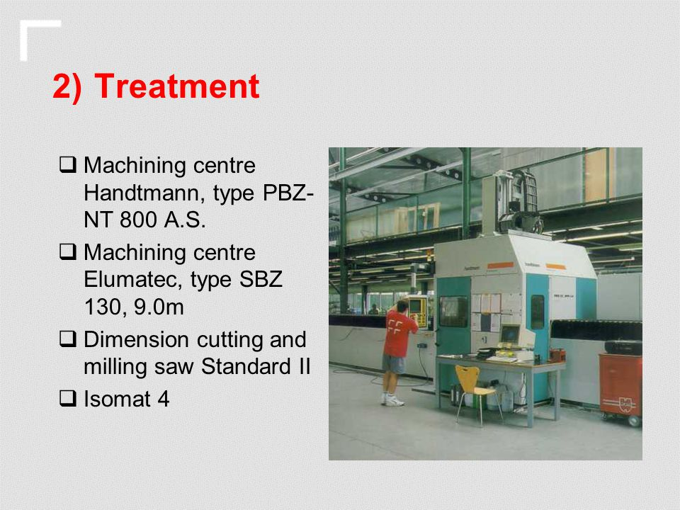 2) Treatment Machining centre Handtmann, type PBZ-NT 800 A.S.