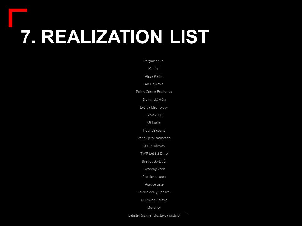7. REALIZATION LIST: v Pergamenka Karlín I Plaza Karlín AB Hájkova