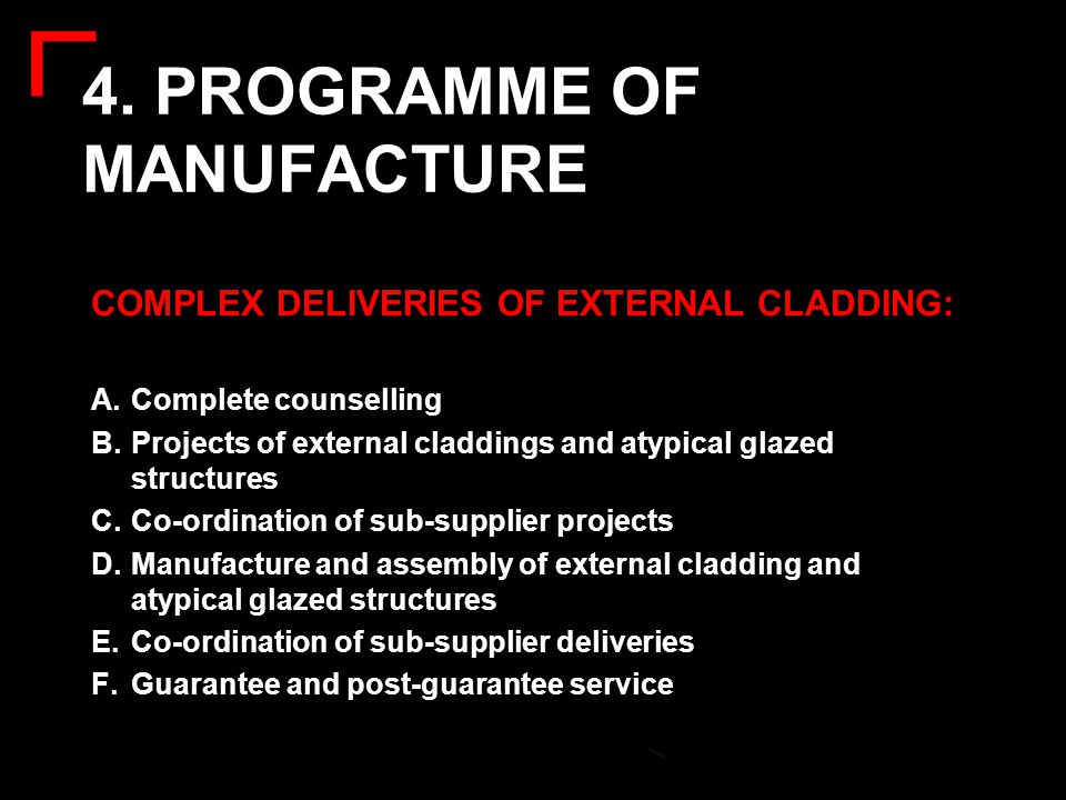 4. PROGRAMME OF MANUFACTURE