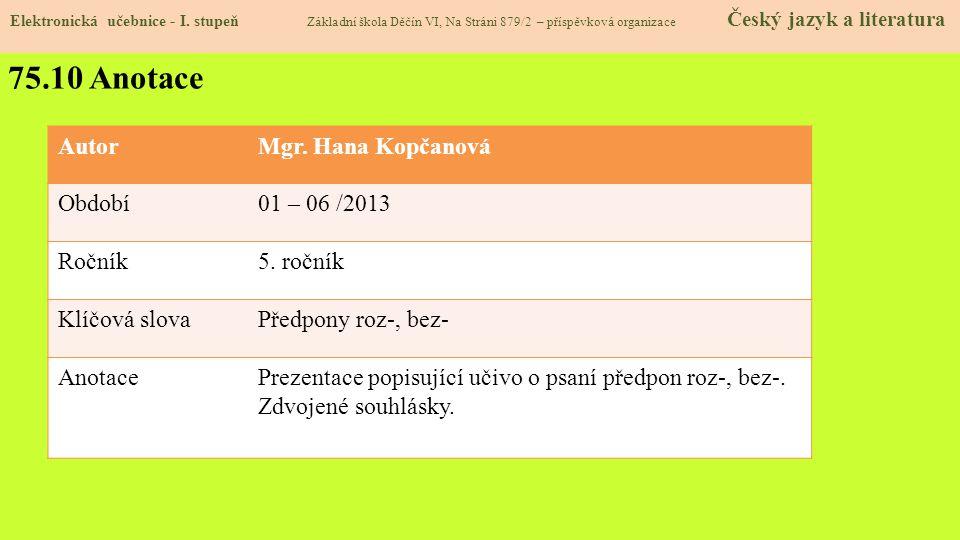 75.10 Anotace Autor Mgr. Hana Kopčanová Období 01 – 06 /2013 Ročník
