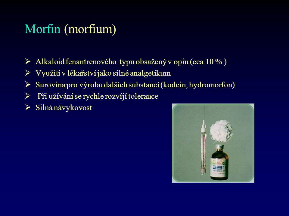 Morfin (morfium) Alkaloid fenantrenového typu obsažený v opiu (cca 10 % ) Využití v lékařství jako silné analgetikum.