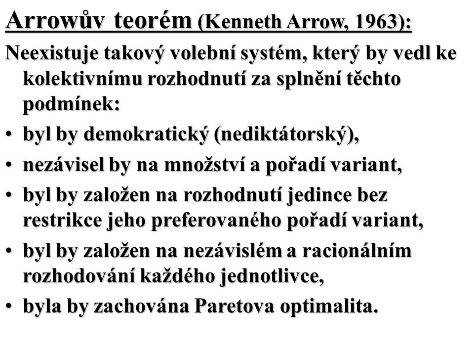 Arrowův teorém (Kenneth Arrow, 1963):