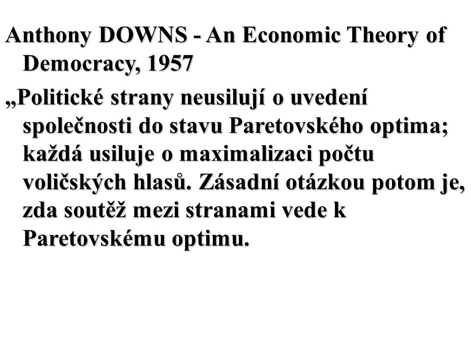 Anthony DOWNS - An Economic Theory of Democracy, 1957