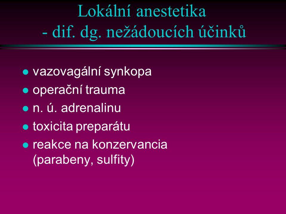 Lokální anestetika - dif. dg. nežádoucích účinků