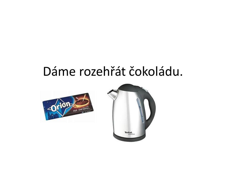 Dáme rozehřát čokoládu.